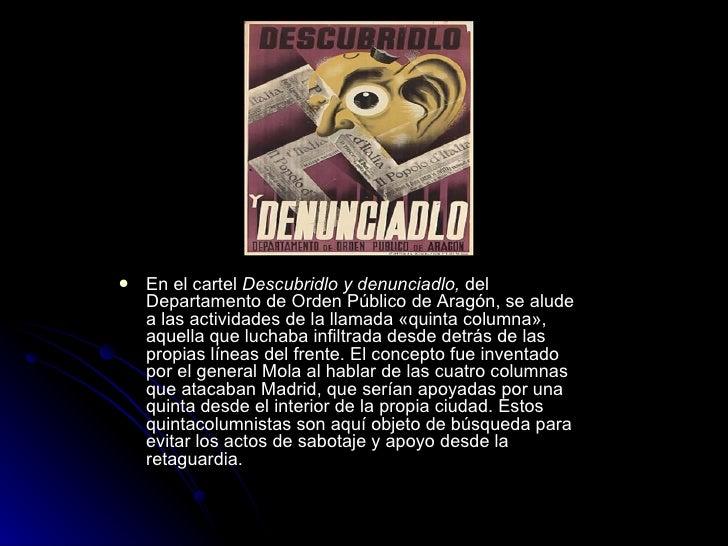 <ul><li>En el cartel  Descubridlo y denunciadlo,  del Departamento de Orden Público de Aragón, se alude a las actividades ...