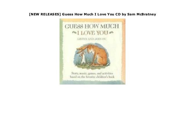 NEW RELEASES] Guess How Much I Love You CD by Sam McBratney