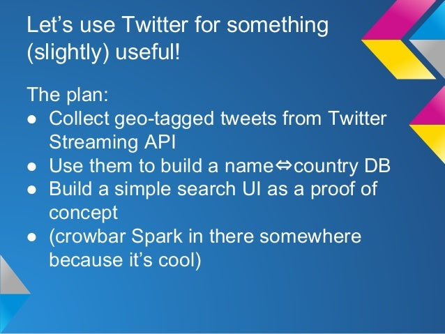 Guess the Country - Playing with Twitter Streaming API Slide 3