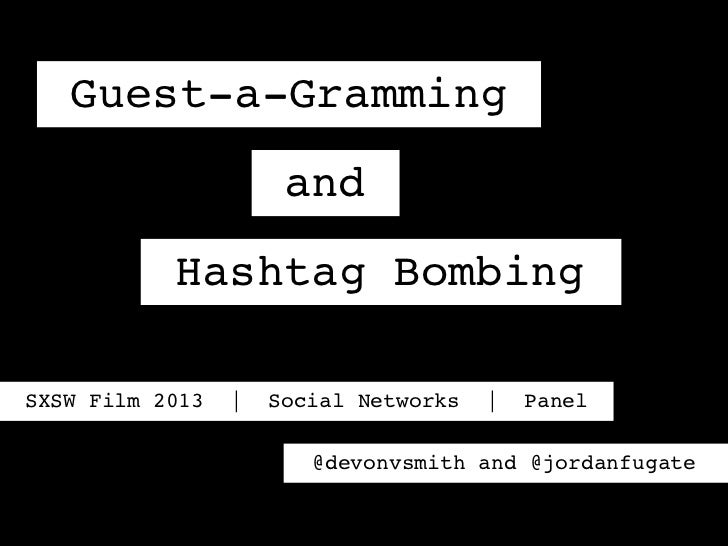 Guest-a-Gramming                      and           Hashtag BombingSXSW Film 2013   |   Social Networks   |   Panel       ...