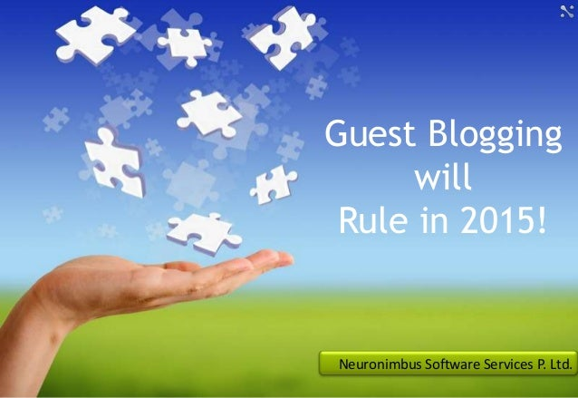 Guest Blogging will Rule in 2015! Neuronimbus Software Services P. Ltd.