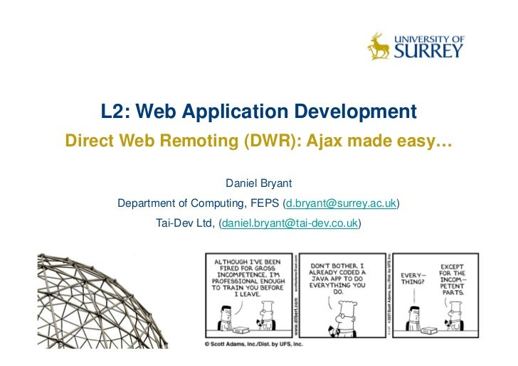 L2: Web Application Development Direct Web Remoting (DWR): Ajax made easy…                            Daniel Bryant      D...