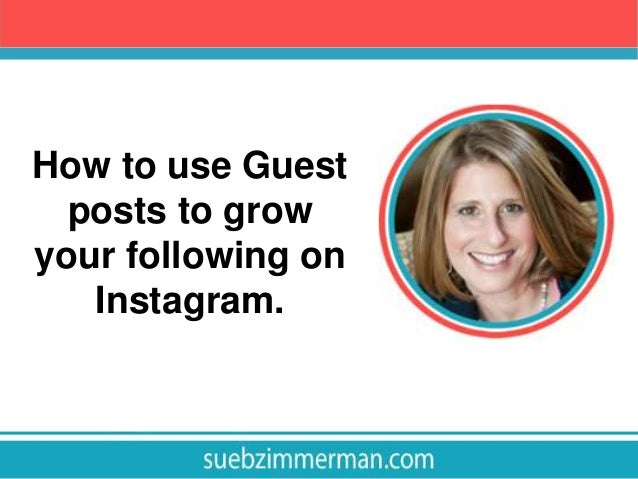 How to use Guest posts to grow your following on Instagram.