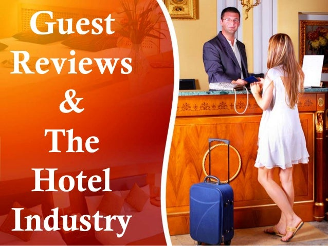 GuestReviews   &  The HotelIndustry