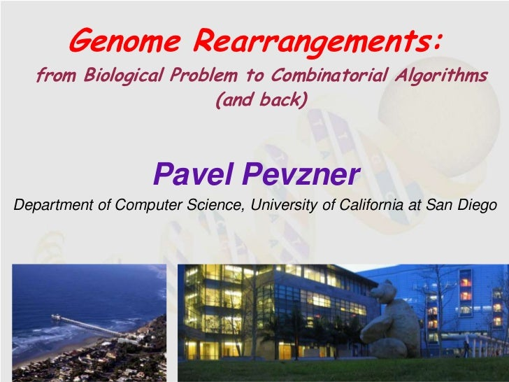 Genome Rearrangements:   from Biological Problem to Combinatorial Algorithms                        (and back)            ...