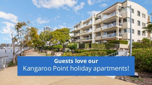 Guests love our Kangaroo Point holiday apartments!