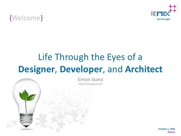 {Welcome}                               See the light           Life Through the Eyes of a   Designer, Developer, and Arch...