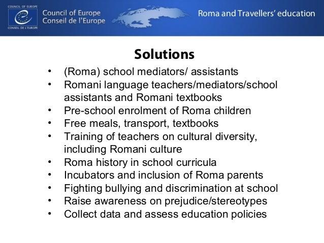 Solutions  Roma and Travellers' education  • (Roma) school mediators/ assistants  • Romani language teachers/mediators/sch...