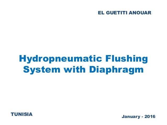 EL GUETITI ANOUAR Hydropneumatic Flushing System with Diaphragm TUNISIA January - 2016