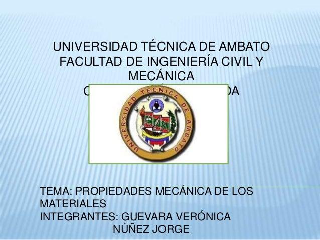 UNIVERSIDAD TÉCNICA DE AMBATOFACULTAD DE INGENIERÍA CIVIL YMECÁNICACOMPUTACIÓN APLICADATEMA: PROPIEDADES MECÁNICA DE LOSMA...