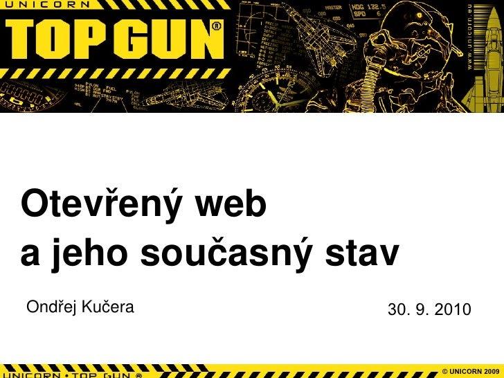 Otevřený web a jeho současný stav Ondřej Kučera 30. 9. 2010