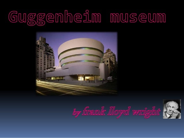  Solomen R.Guggenhiem museum is the first permanent museum (rather than converted from a private house) built in USA  fr...