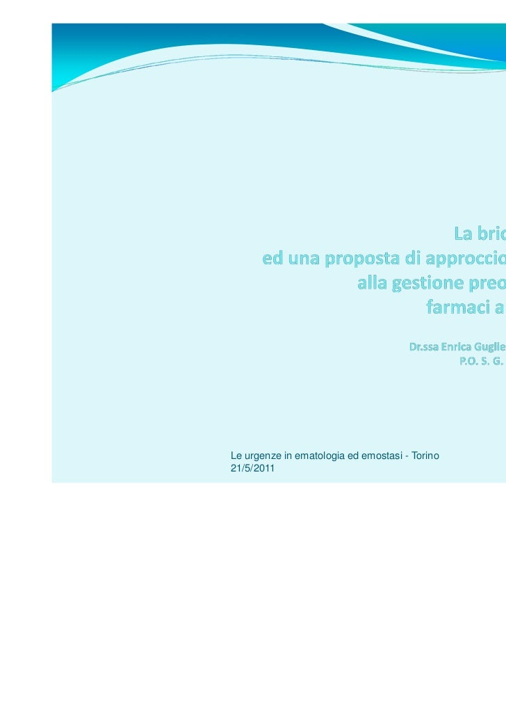 Le urgenze in ematologia ed emostasi - Torino21/5/2011