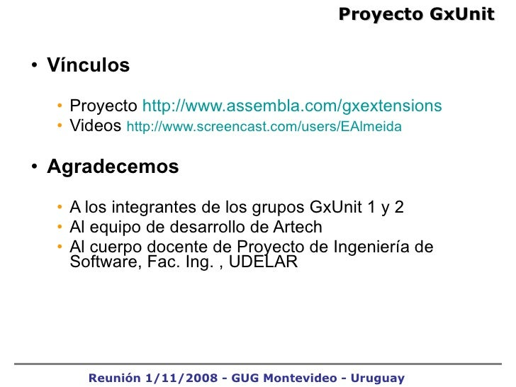 <ul><ul><li>Vínculos </li></ul></ul><ul><ul><ul><li>Proyecto  http://www.assembla.com/gxextensions </li></ul></ul></ul><ul...