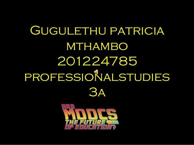 Gugulethu patricia mthambo 201224785 professionalstudies 3a
