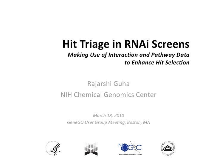 Hit Triage in RNAi Screens                              Making Use of Interac1on and Pathway Data                         ...