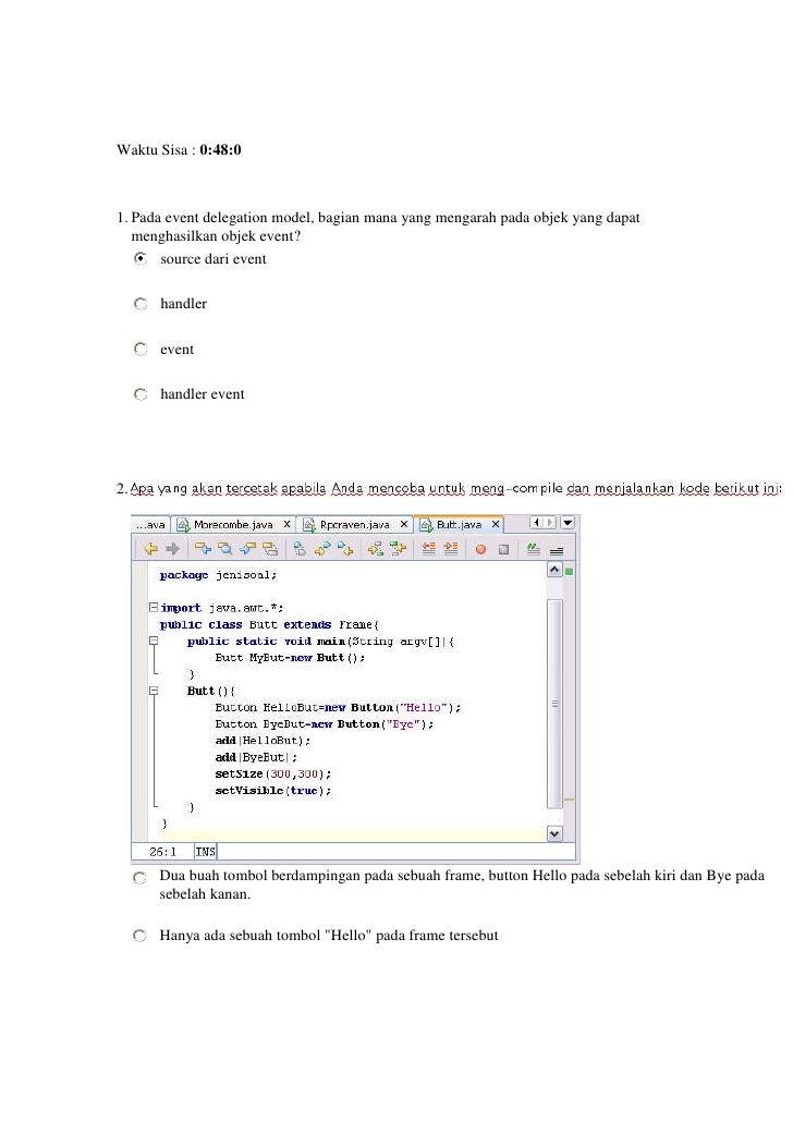 Waktu Sisa : 0:48:0    1. Pada event delegation model, bagian mana yang mengarah pada objek yang dapat    menghasilkan obj...