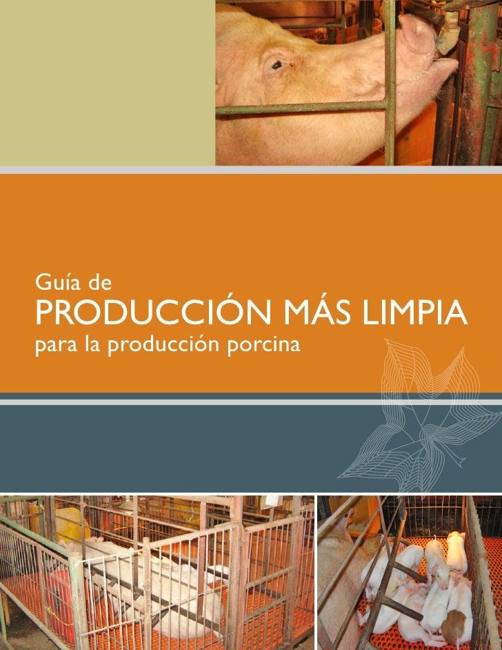 Guía de PRODUCCIÓN MÁS LIMPIA para la producción porcina