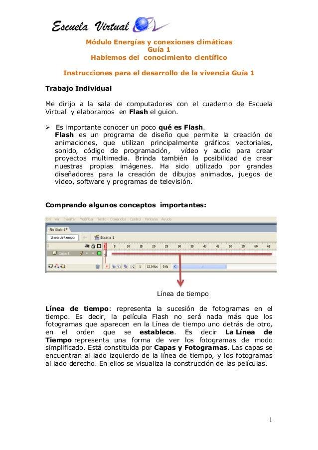 1 Módulo Energías y conexiones climáticas Guía 1 Hablemos del conocimiento científico Instrucciones para el desarrollo de ...