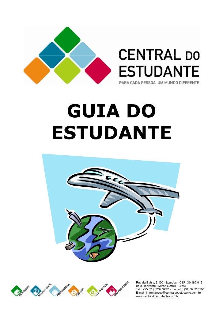 GUIA DOESTUDANTE      Rua da Bahia, 2.100 - Lourdes - CEP: 30.160-012      Belo Horizonte - Minas Gerais - Brasil      Tel...
