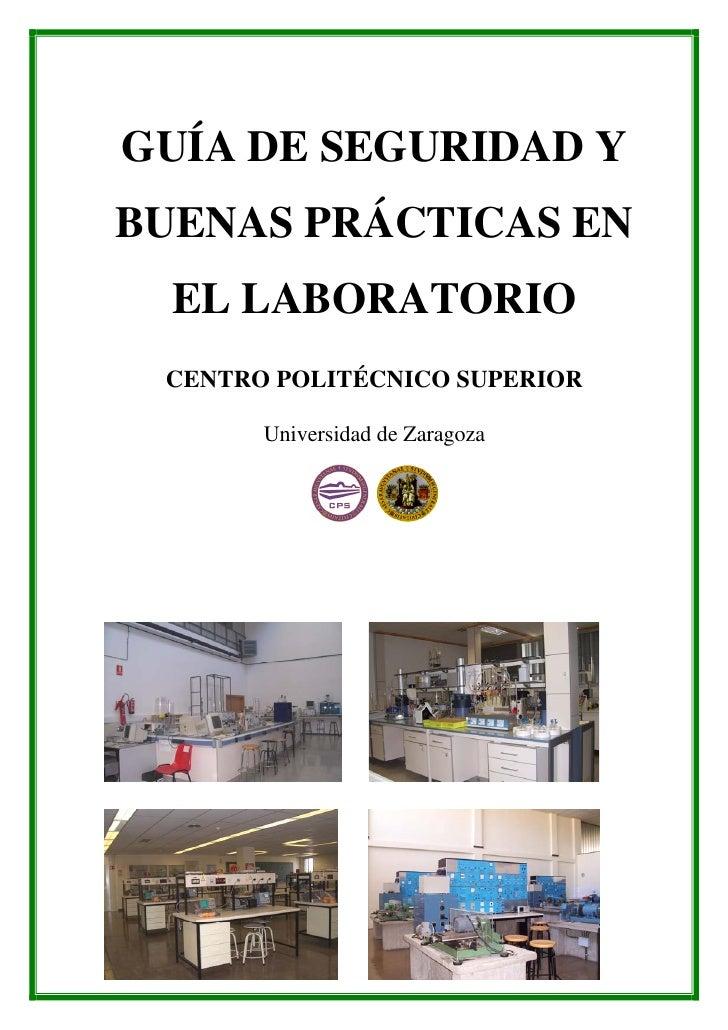GUÍA DE SEGURIDAD YBUENAS PRÁCTICAS EN  EL LABORATORIO CENTRO POLITÉCNICO SUPERIOR       Universidad de Zaragoza