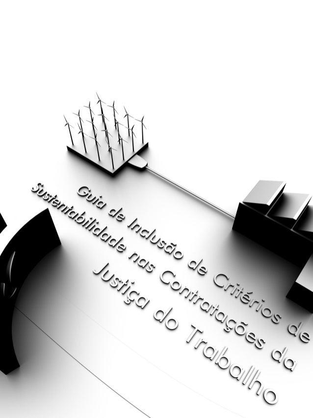 1 INTRODUÇÃO A iniciativa do Conselho Supe- rior da Justiça do Trabalho de elaborar um guia para inclusão de critérios de ...