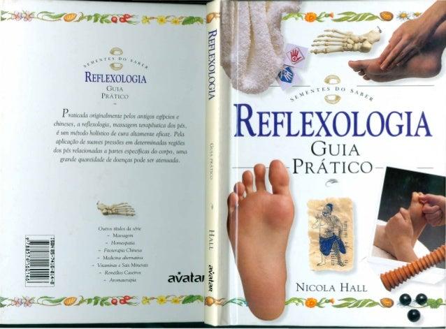 REFLEXOLOGIA GUIA PRATICO Praticada originalmente pelos antigos eg(pcios e chineses, a reflexologia, massagem terapeutica ...