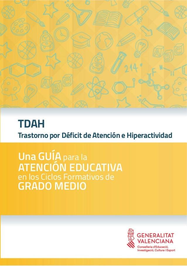 Una GUÍA para la ATENCIÓN EDUCATIVA en los Ciclos Formativos de GRADO MEDIO TDAH Trastorno por Déficit de Atención e Hiper...