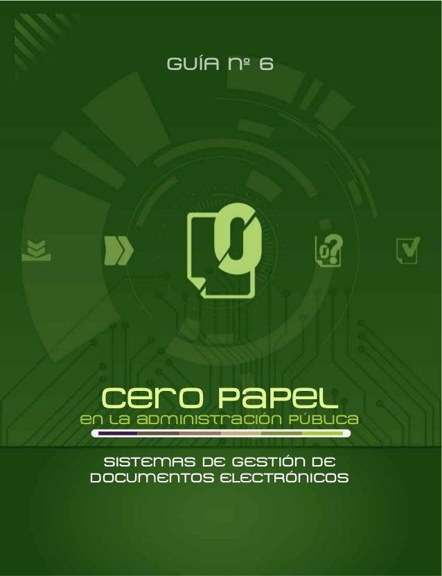 GUíA Nº 6  cero papel  en la administración pública SISTEMAS DE GESTIÓN DE DOCUMENTOS ELECTRÓNICOS