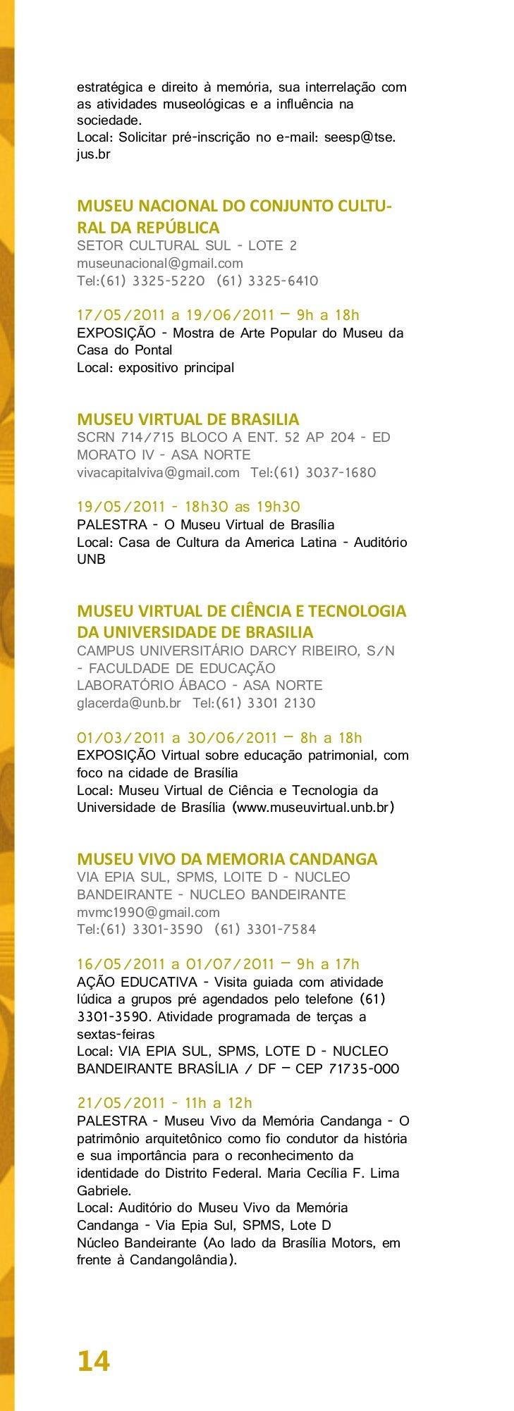 PONTO DE MEMÓRIA DA CIDADEESTRUTURALQUADRA 9 CONJUNTO E LOTE 21 - CIDADEESTRUTURALpontodememoriaestrutural@gmail.comTel:(6...