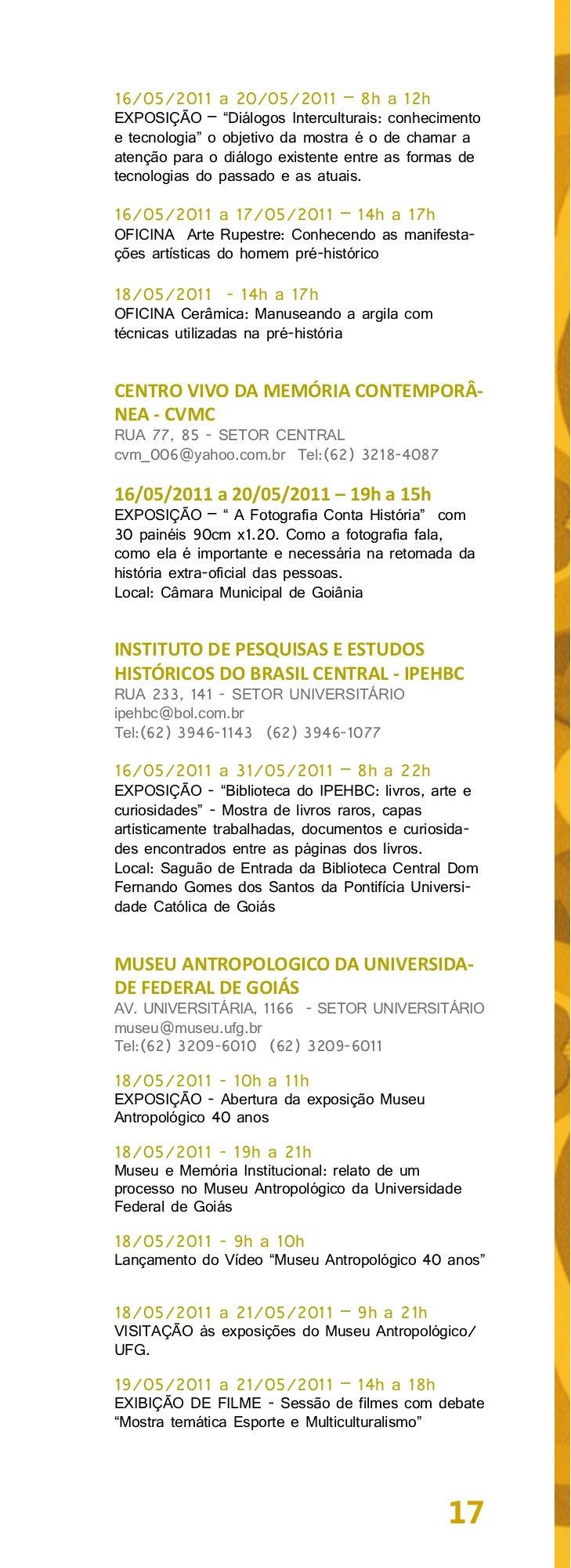 MUSEU DA IMAGEM E DO SOM DE GOIÁSPRAÇA CÍVICA, 2 - CENTRO CULTURALMARIETA TELES MACHADO - CENTROcontato@mis.go.gov.brTel:(...