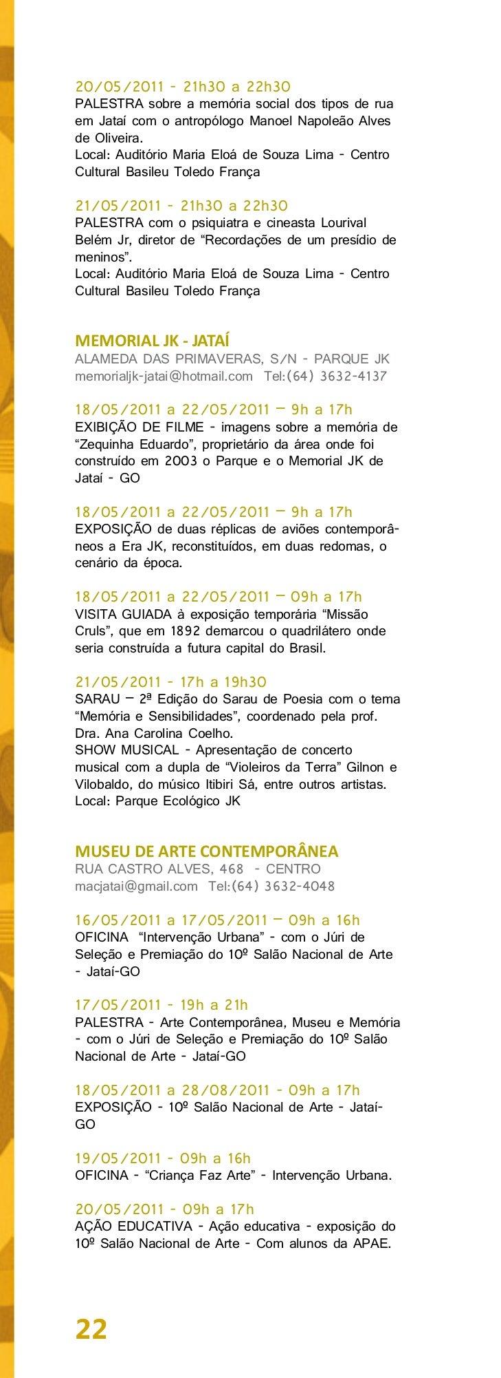 """21/05/2011 - 09h a 16hOFICINA - """"Criança Faz Arte"""" - Performances22/05/2011 - 09h a 16hOFICINA - """"Criança Faz Arte"""" - """"Xil..."""