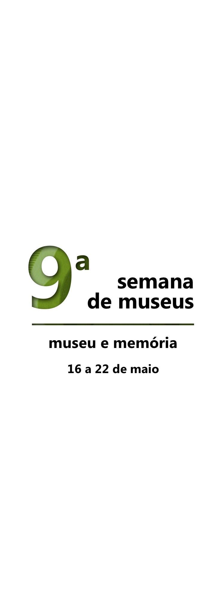 semana     de museusmuseu e memória  16 a 22 de maio