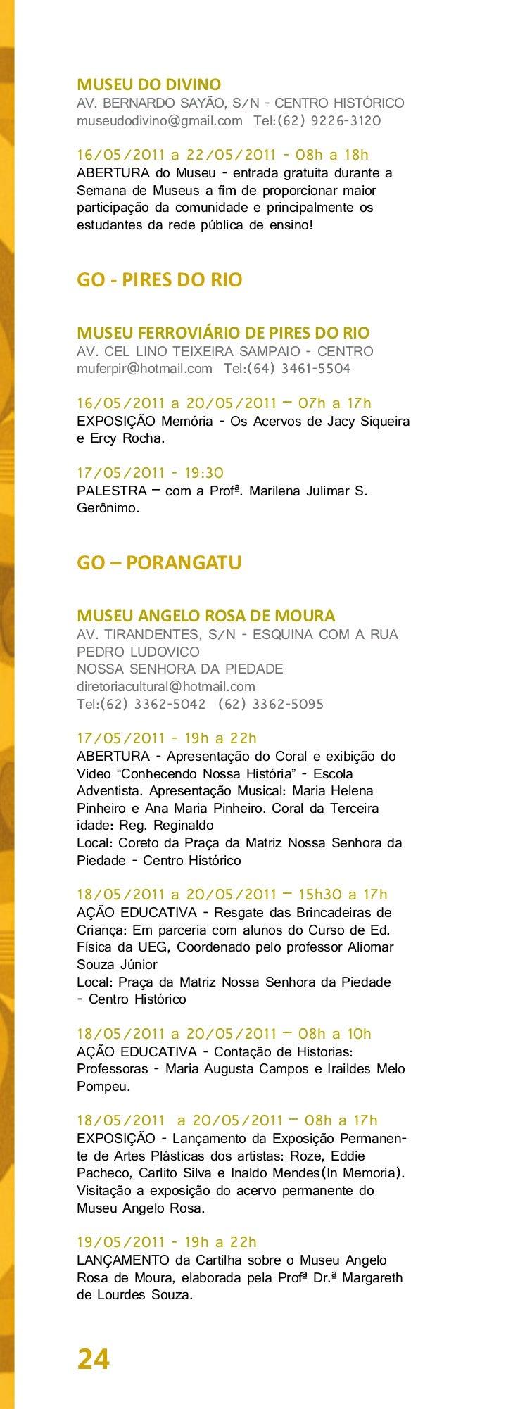 19/05/2011 - 19h a 22hSEMINÁRIO/ PAINEL/ MESA REDONDASeminário: Tema - Patrimônio Cultural e a Importân-cia da Preservação...