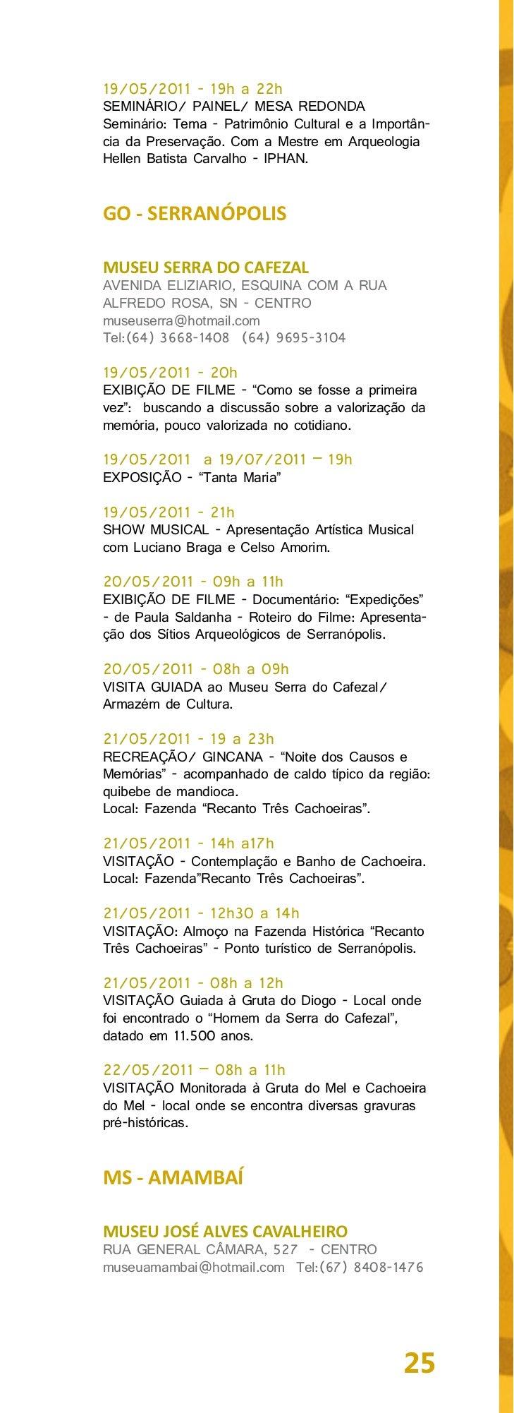 01/03/2011 a 09/04/2011 – 08h a 18hCONCURSO de Redação José Alves Cavalheiro. AMemória de um Fundador visa despertar noses...