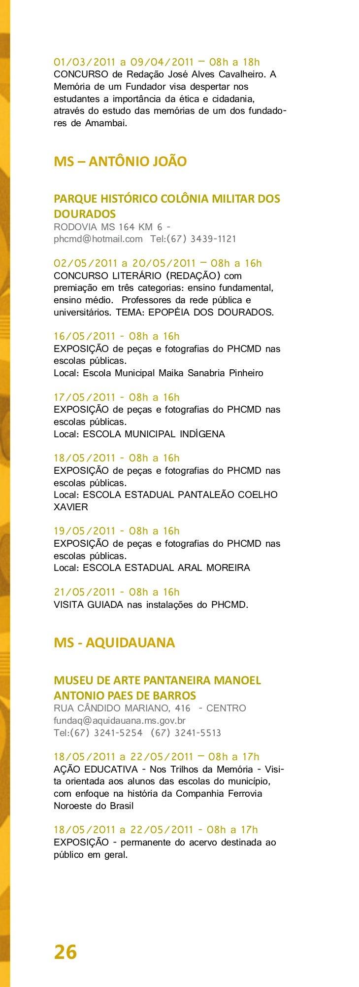 MS - BELA VISTAMUSEU HISTÓRICO DE BELA VISTARUA CORONEL DIAS, 498 - CENTRO - CENTROmuseuhistoricod3@gmail.comTel:(67) 3932...
