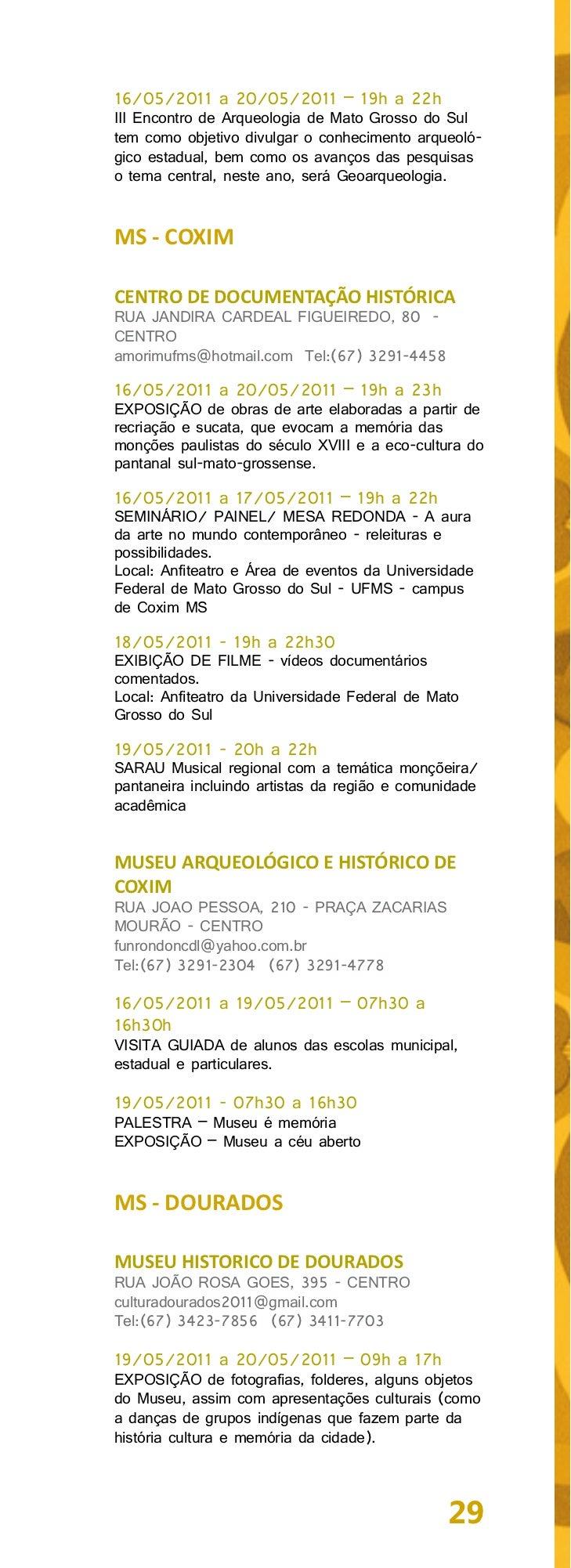 MS - MARACAJUMUSEU DE TECNOLOGIA REGIONAL DEMARACAJUAV. JOÃO PEDRO FERNANDES, 2360 - CENTROmuseumaracaju@hotmail.comTel:(6...