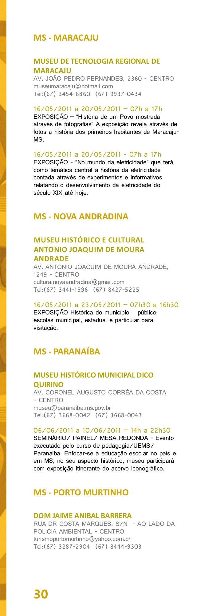 17/05/2011 - 19h a 22hCONCURSO de Desenho - Participação dos alunosdas escolas da rede pública de ensino - Participan-tes ...