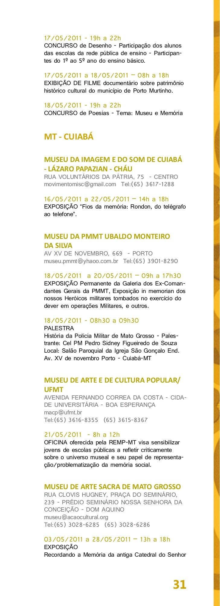 Bom Jesus de Cuiabá, demolida em 1968 e Igrejado N. Senhora do Rosário e São Benedito de 1730.17/05/2011 a 21/05/2011 – 13...