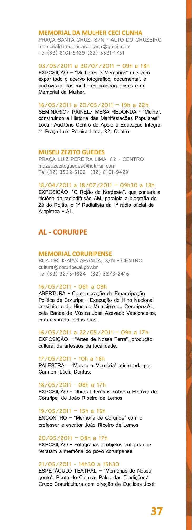 AL - DELMIRO GOUVEIAMUSEU REGIONAL DELMIRO GOUVEIAAV CAXANGÁ, S/Nº - CENTRO DE ARTE ECULTURA, 2º ANDAR - CENTROfundeg@ig.c...