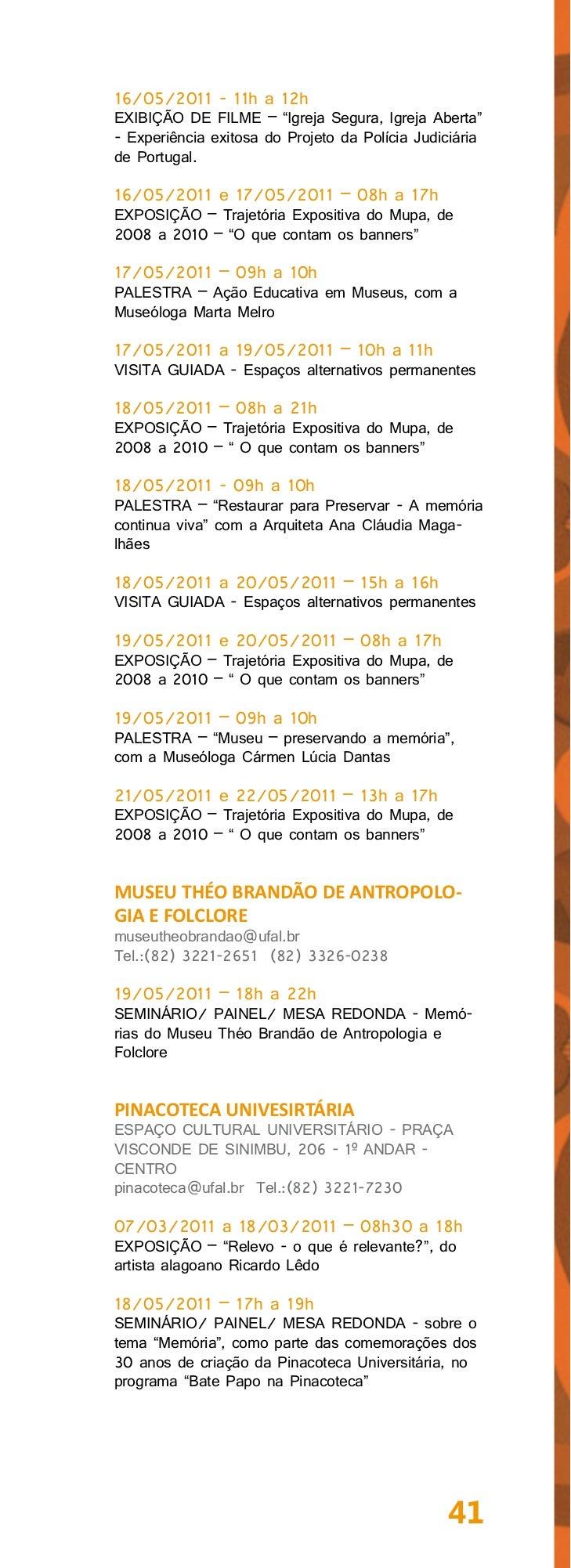 AL - MARAVILHAMUSEU PALEONTOLÓGICO OTAVIANOFLORENTINO RITIRPRAÇA FRANCISCO SOARES, 29 - CENTROsedumaravilha@ig.com.brTel:(...