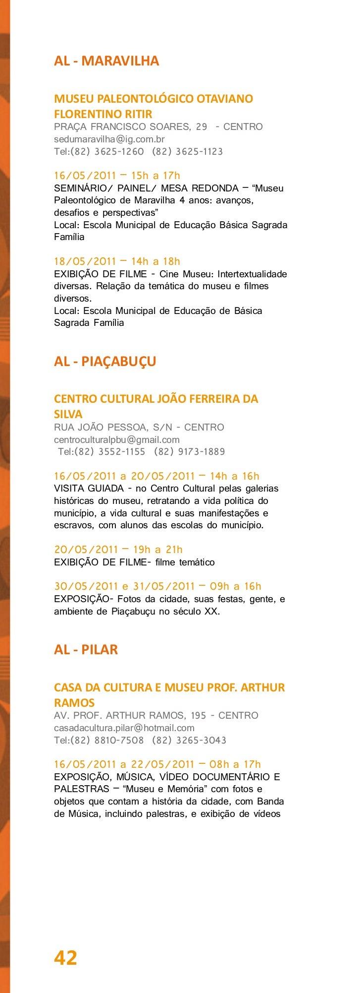 AL - SÃO MIGUEL DOS CAMPOSMUSEU HISTÓRICO E CULTURAL FERNANDOLOPESRUA: VISCONDE DE SINIMBÚ, 60 - CENTROcasadaculturasmc@ya...