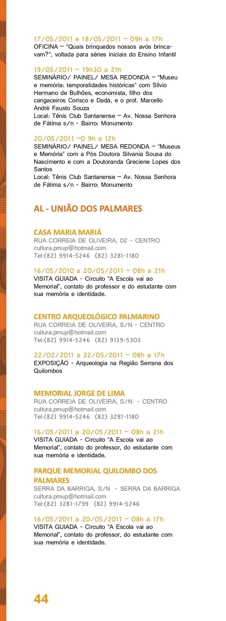 BA - BARREIRASMUSEU MUNICIPAL NAPOLEÃO MATOSMACEDORUA BARÃO DE COTEGIPE, 30 - CASA - CENTROameliasampaio@ibest.com.brTel:(...