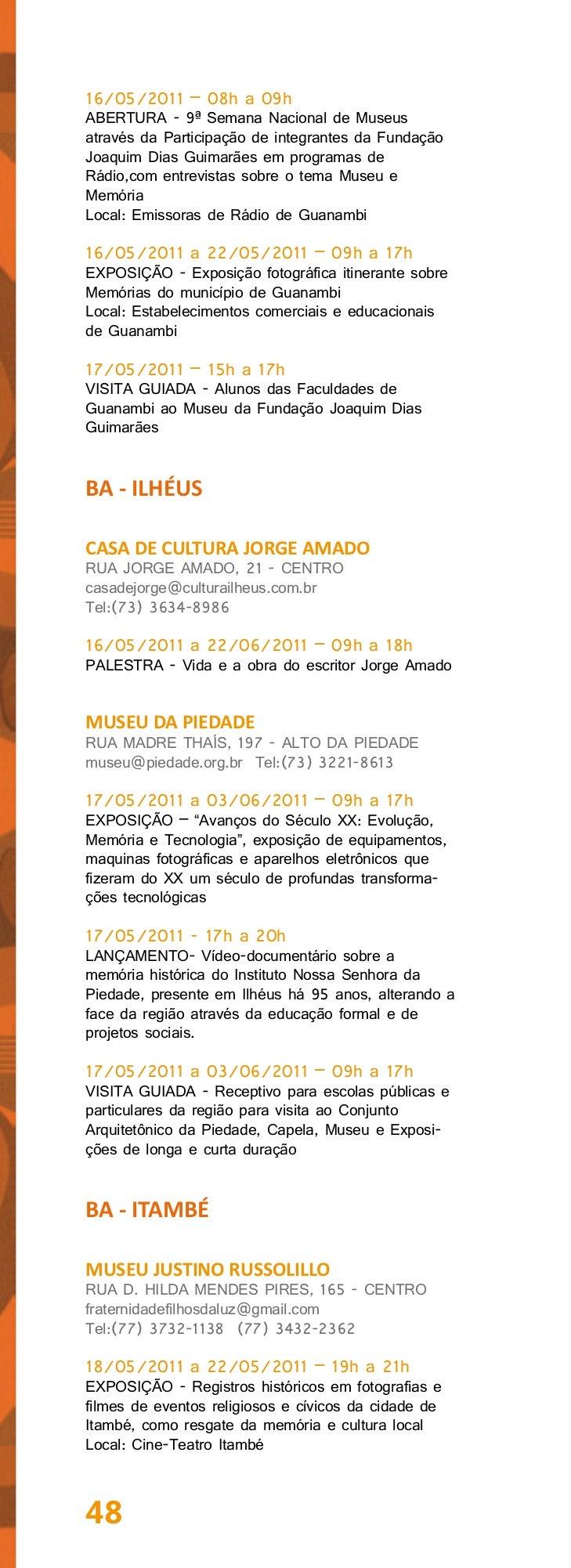 BA - ITAPETINGAMUSEU DE ARTE E CIÊNCIAS DE ITAPETINGAPRAÇA AGNALDO AGUIAR, S/N - ANEXO AOESTÁDIO MUNICIPAL - CAMACANcultur...