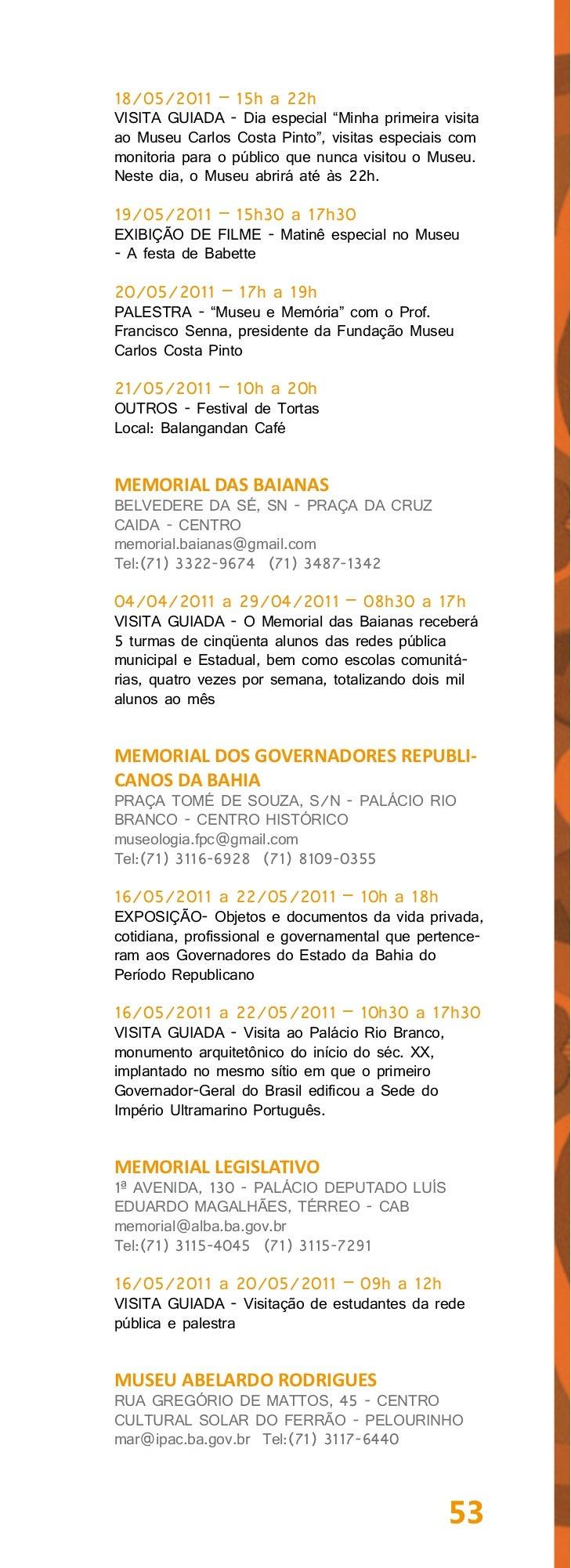 """03/05/2011 a 31/05/2011 – 10h a 18hAÇÃO EDUCATIVA - Visitas Mediadas fomentando areflexão """"Museu e Memória"""" aliada à temát..."""