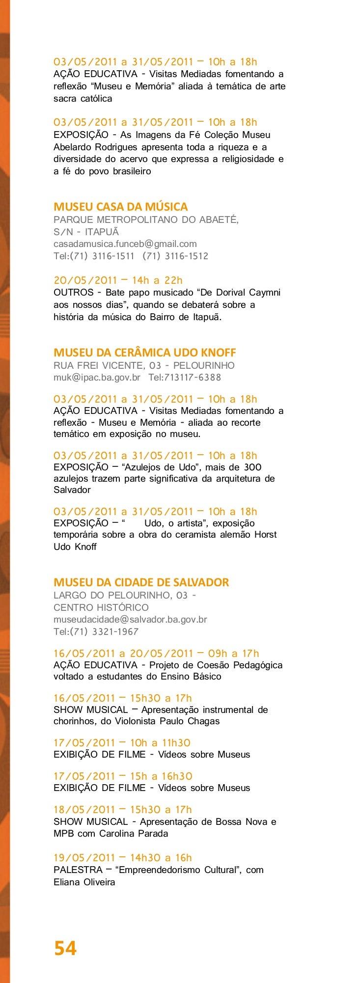 """20/05/2011 – 15h a 16h30EXIBIÇÃO DE FILME - Documentário """"Retratos deUm Tempo""""20/05/2011 – 10h a 11h30EXIBIÇÃO DE FILME - ..."""