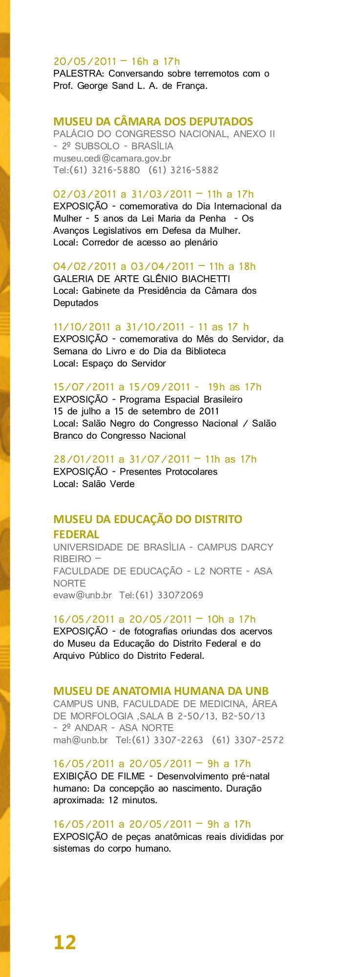 MUSEU DE EMBRIOLOGIA E ANATOMIABERNARD DUHAMEL DA FACIPLACSIGA AREA ESPECIAL, Nº 2 - SETOR LESTEGAMAmuseufaciplac@gmail.co...