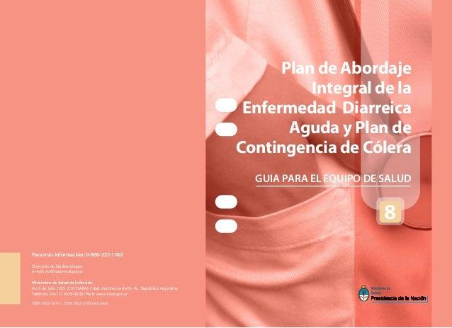 Para más información: 0-800-222-1002Dirección de Epidemiologíae-mail: notifica@msal.gov.arMinisterio de Salud de la Nación...
