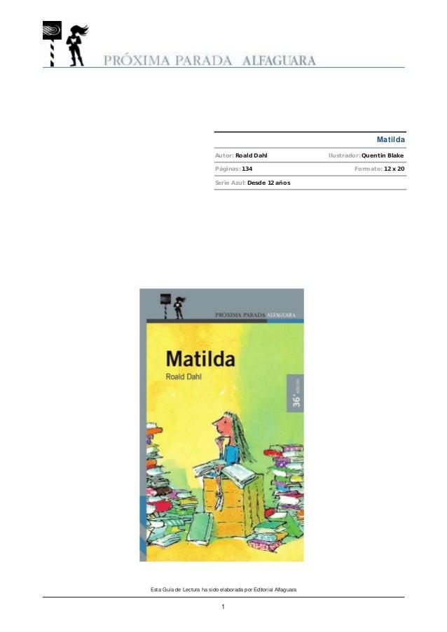Matilda                           Autor: Roald Dahl                     Ilustrador: Quentin Blake                         ...