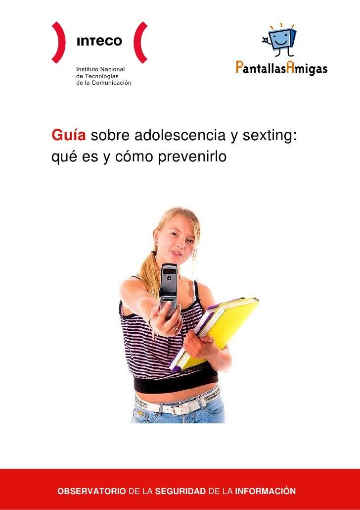 Instituto Nacional   de Tecnologías   de la ComunicaciónGuía sobre adolescencia y sexting:qué es y cómo prevenirloOBSERVAT...